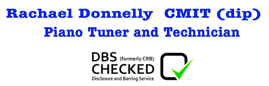 Rachael Donnelly  CMIT (dip) Piano Tuner and Technician DBS Approved